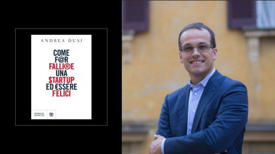 Come far fallire una startup ed essere felici Andrea Dusi