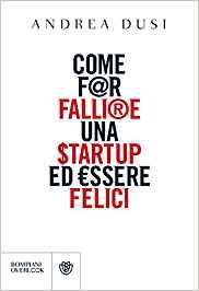 Copertina Come far fallire una startup ed essere felici